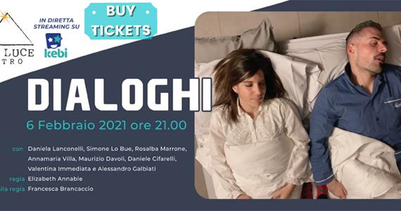 Dialoghi | Teatro in Streaming - Dal 6 al 28 Febbraio 2021